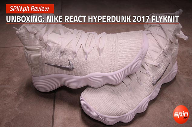 SPIN.ph Review: Unboxing, Nike React Hyperdunk 2017 Flyknit